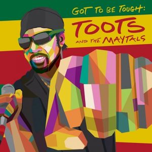 Toots and the Maytals Got to be Tough Cover